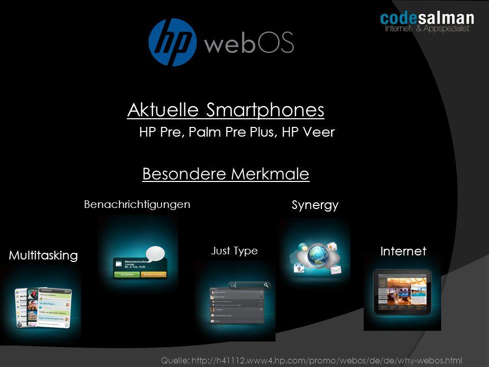 Aktuelle Smartphones HP Pre, Palm Pre Plus, HP Veer Besondere Merkmale Multitasking Benachrichtigungen Just Type Synergy Internet Quelle: http://h4111