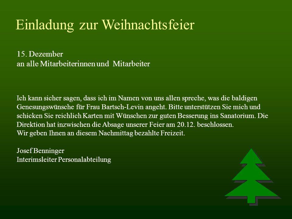 Einladung zur Weihnachtsfeier 15. Dezember an alle Mitarbeiterinnen und Mitarbeiter Ich kann sicher sagen, dass ich im Namen von uns allen spreche, wa