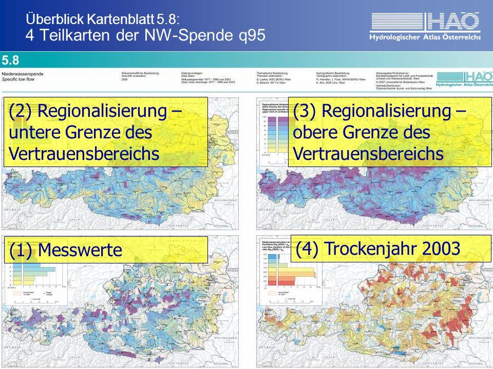 Überblick Kartenblatt 5.8: 4 Teilkarten der NW-Spende q95 (1) Messwerte (2) Regionalisierung – untere Grenze des Vertrauensbereichs (3) Regionalisierung – obere Grenze des Vertrauensbereichs (4) Trockenjahr 2003