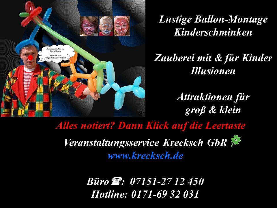 Lustige Ballon-Montage Kinderschminken Zauberei mit & für Kinder Illusionen Attraktionen für groß & klein Veranstaltungsservice Krecksch GbR www.kreck