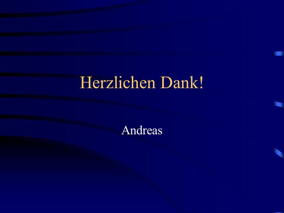Herzlichen Dank! Andreas