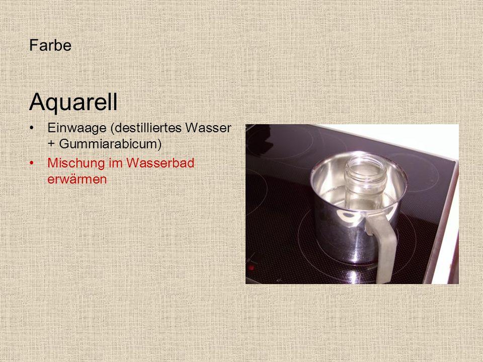 Farbe Aquarell Einwaage (destilliertes Wasser + Gummiarabicum) Mischung im Wasserbad erwärmen