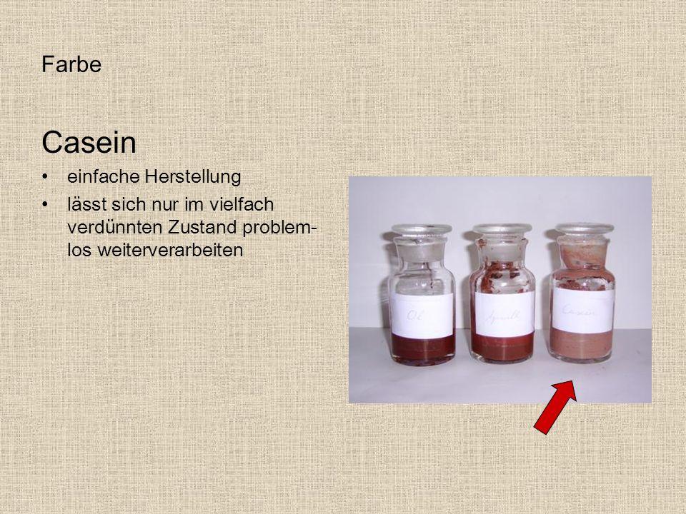 Farbe Casein einfache Herstellung lässt sich nur im vielfach verdünnten Zustand problem- los weiterverarbeiten