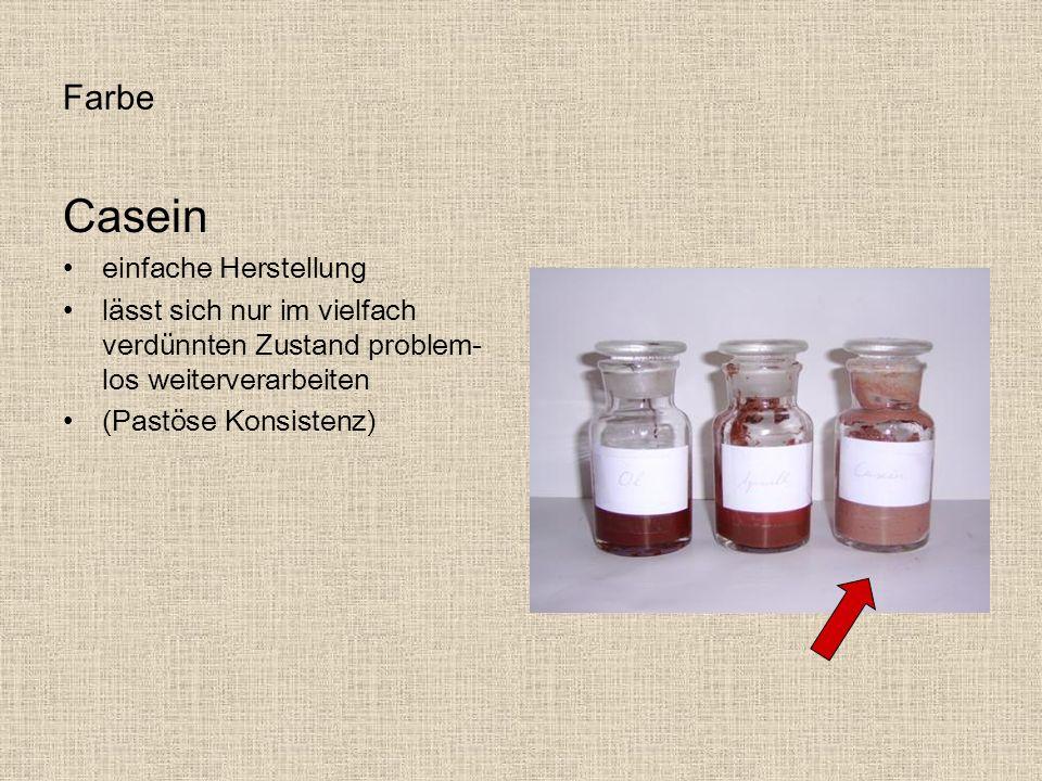 Farbe Casein einfache Herstellung lässt sich nur im vielfach verdünnten Zustand problem- los weiterverarbeiten (Pastöse Konsistenz)