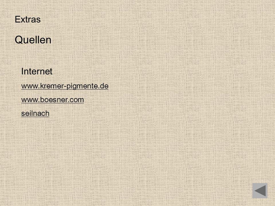 Extras Quellen Internet www.kremer-pigmente.de www.boesner.com seilnach