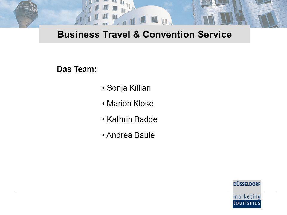 Das Team: Business Travel & Convention Service Sonja Killian Marion Klose Kathrin Badde Andrea Baule