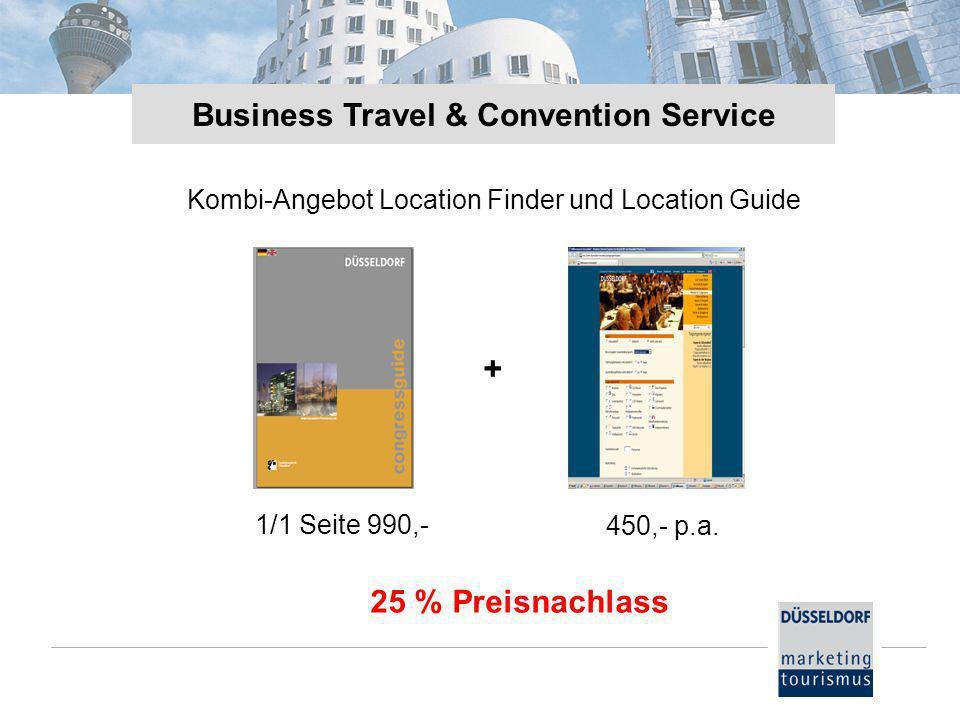 Business Travel & Convention Service Kombi-Angebot Location Finder und Location Guide + 1/1 Seite 990,- 450,- p.a. 25 % Preisnachlass
