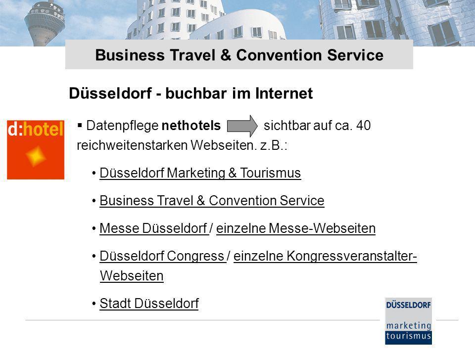 Düsseldorf - buchbar im Internet Datenpflege nethotels sichtbar auf ca. 40 reichweitenstarken Webseiten. z.B.: Düsseldorf Marketing & Tourismus Busine