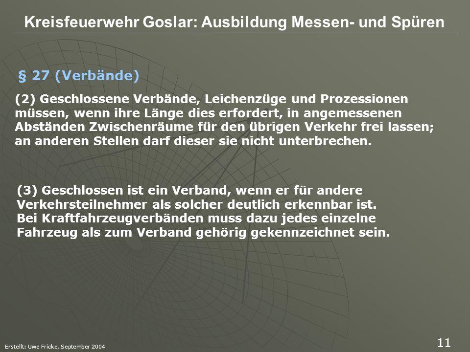 Kreisfeuerwehr Goslar: Ausbildung Messen- und Spüren Erstellt: Uwe Fricke, September 2004 11 (2) Geschlossene Verbände, Leichenzüge und Prozessionen m