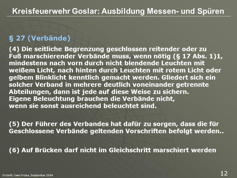 Kreisfeuerwehr Goslar: Ausbildung Messen- und Spüren Erstellt: Uwe Fricke, September 2004 12 (4) Die seitliche Begrenzung geschlossen reitender oder z