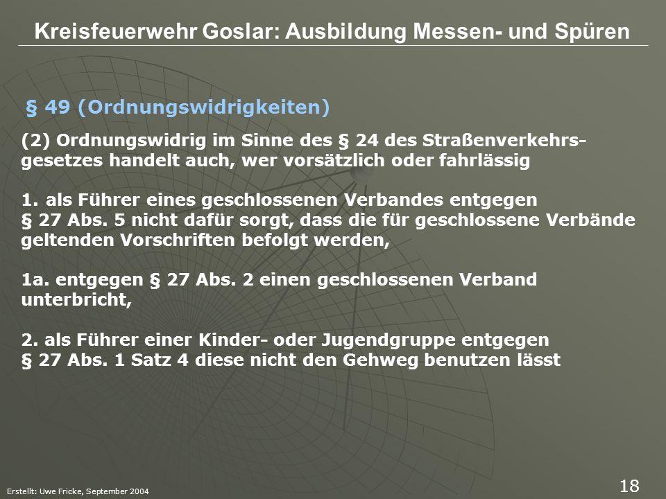 Kreisfeuerwehr Goslar: Ausbildung Messen- und Spüren Erstellt: Uwe Fricke, September 2004 18 (2) Ordnungswidrig im Sinne des § 24 des Straßenverkehrs-
