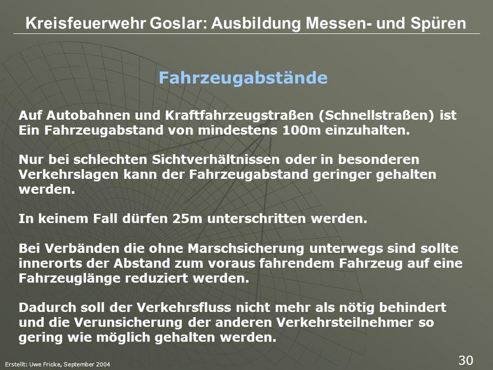 Kreisfeuerwehr Goslar: Ausbildung Messen- und Spüren Erstellt: Uwe Fricke, September 2004 30 Auf Autobahnen und Kraftfahrzeugstraßen (Schnellstraßen)