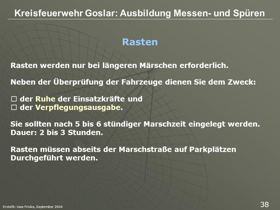 Kreisfeuerwehr Goslar: Ausbildung Messen- und Spüren Erstellt: Uwe Fricke, September 2004 38 Rasten werden nur bei längeren Märschen erforderlich. Neb