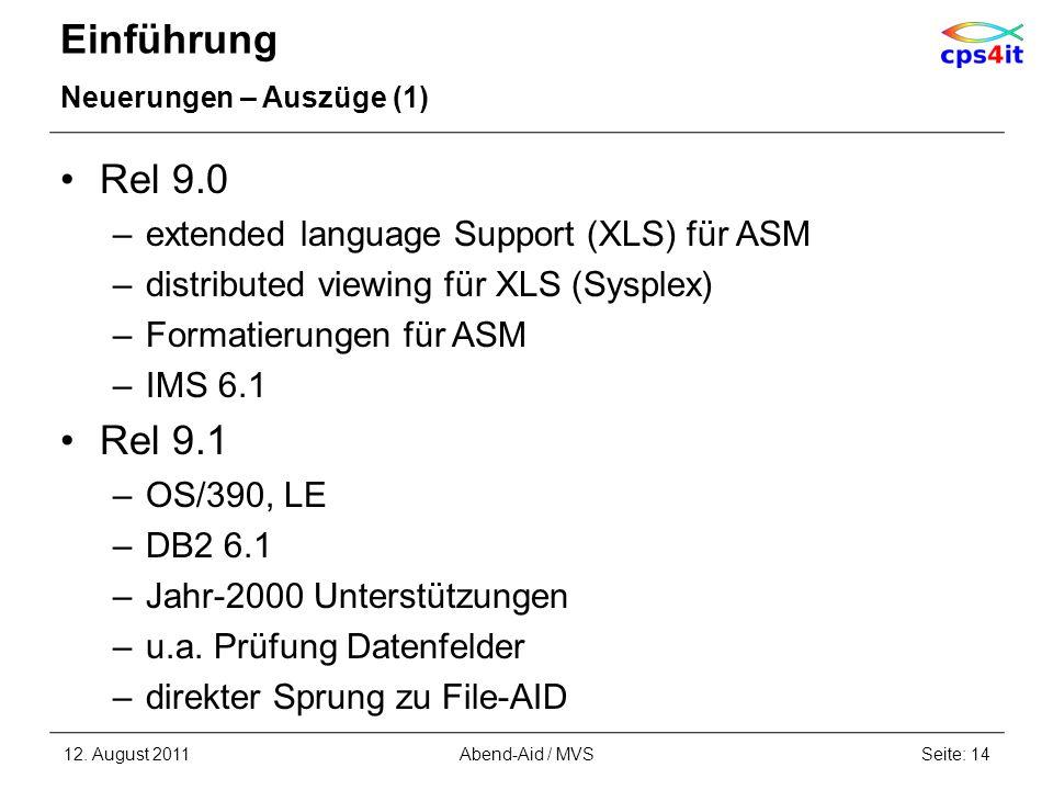 Einführung Neuerungen – Auszüge (1) Rel 9.0 –extended language Support (XLS) für ASM –distributed viewing für XLS (Sysplex) –Formatierungen für ASM –I