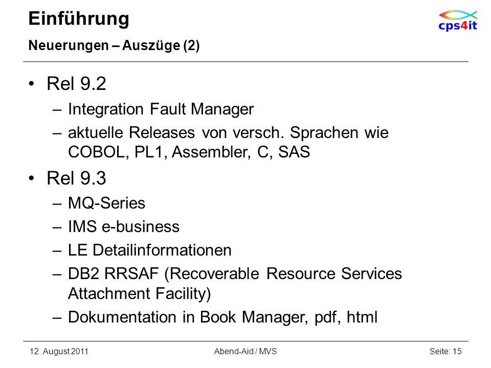 Einführung Neuerungen – Auszüge (2) Rel 9.2 –Integration Fault Manager –aktuelle Releases von versch. Sprachen wie COBOL, PL1, Assembler, C, SAS Rel 9