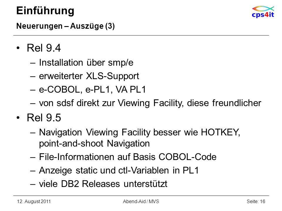 Einführung Neuerungen – Auszüge (3) Rel 9.4 –Installation über smp/e –erweiterter XLS-Support –e-COBOL, e-PL1, VA PL1 –von sdsf direkt zur Viewing Fac