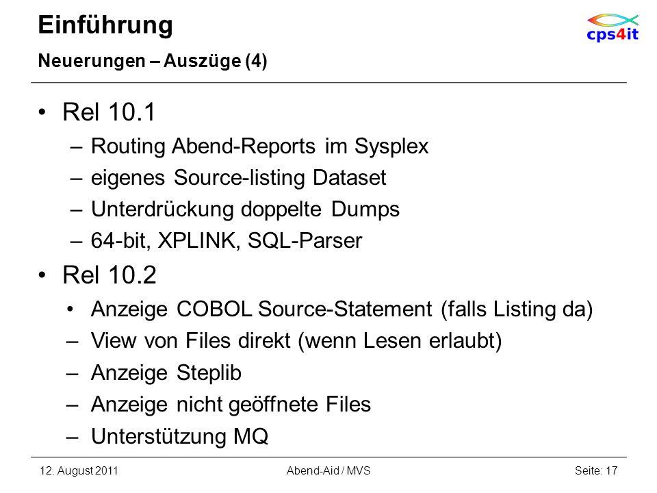 Einführung Neuerungen – Auszüge (4) Rel 10.1 –Routing Abend-Reports im Sysplex –eigenes Source-listing Dataset –Unterdrückung doppelte Dumps –64-bit,