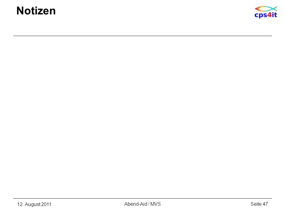 Notizen 12. August 2011Seite 47Abend-Aid / MVS