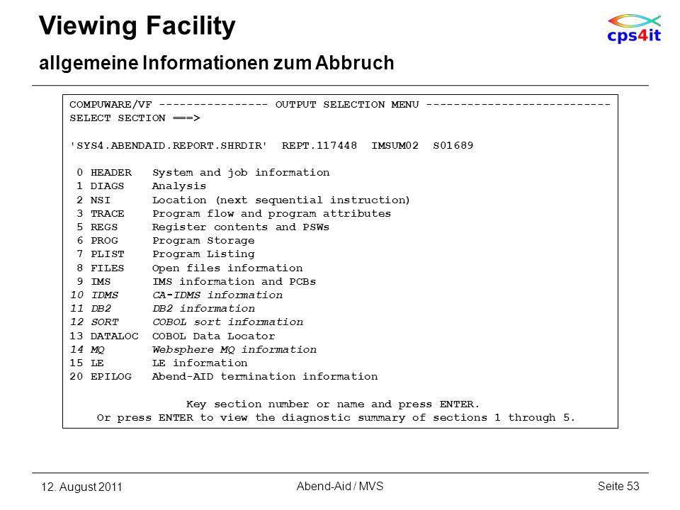 Viewing Facility allgemeine Informationen zum Abbruch 12. August 2011Seite 53Abend-Aid / MVS COMPUWARE/VF ---------------- OUTPUT SELECTION MENU -----