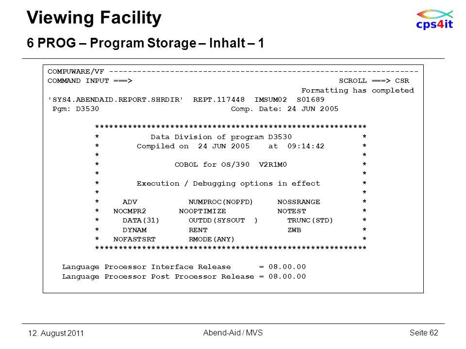 Viewing Facility 6 PROG – Program Storage – Inhalt – 1 12. August 2011Seite 62Abend-Aid / MVS COMPUWARE/VF -------------------------------------------