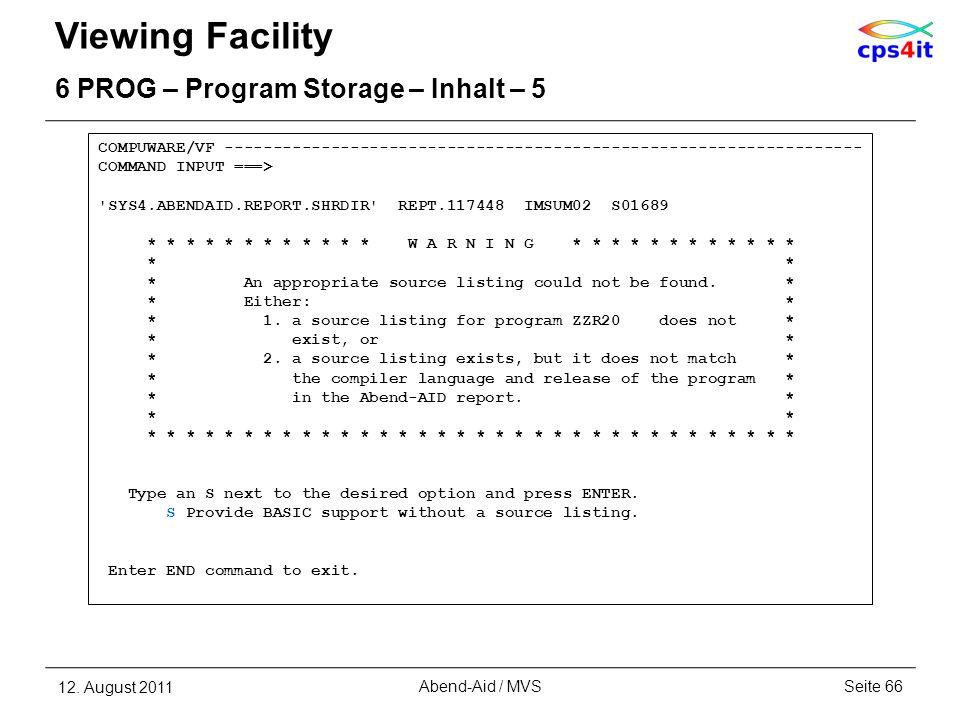 Viewing Facility 6 PROG – Program Storage – Inhalt – 5 12. August 2011Seite 66Abend-Aid / MVS COMPUWARE/VF -------------------------------------------