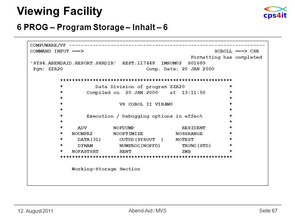 Viewing Facility 6 PROG – Program Storage – Inhalt – 6 12. August 2011Seite 67Abend-Aid / MVS COMPUWARE/VF -------------------------------------------