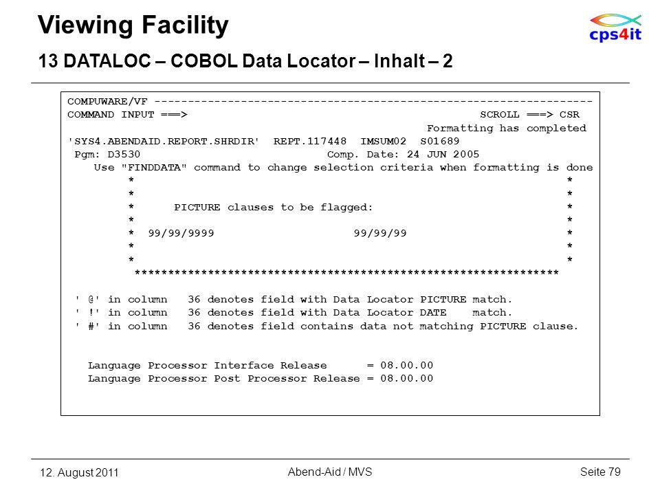 Viewing Facility 13 DATALOC – COBOL Data Locator – Inhalt – 2 12. August 2011Seite 79Abend-Aid / MVS COMPUWARE/VF ------------------------------------