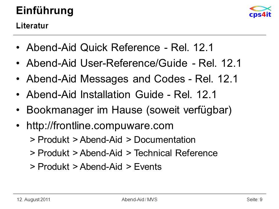 Einführung Literatur Abend-Aid Quick Reference - Rel. 12.1 Abend-Aid User-Reference/Guide - Rel. 12.1 Abend-Aid Messages and Codes - Rel. 12.1 Abend-A