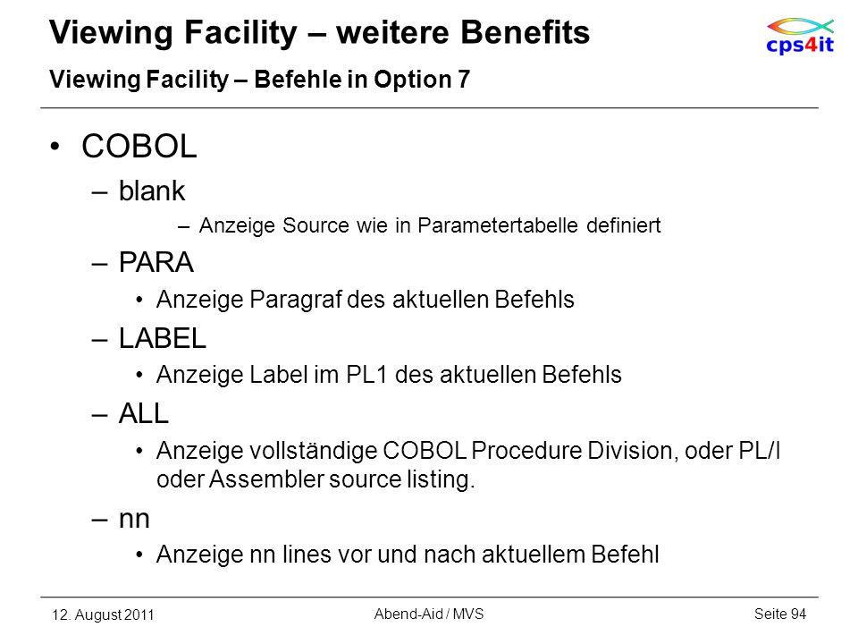 Viewing Facility – weitere Benefits Viewing Facility – Befehle in Option 7 COBOL –blank –Anzeige Source wie in Parametertabelle definiert –PARA Anzeig