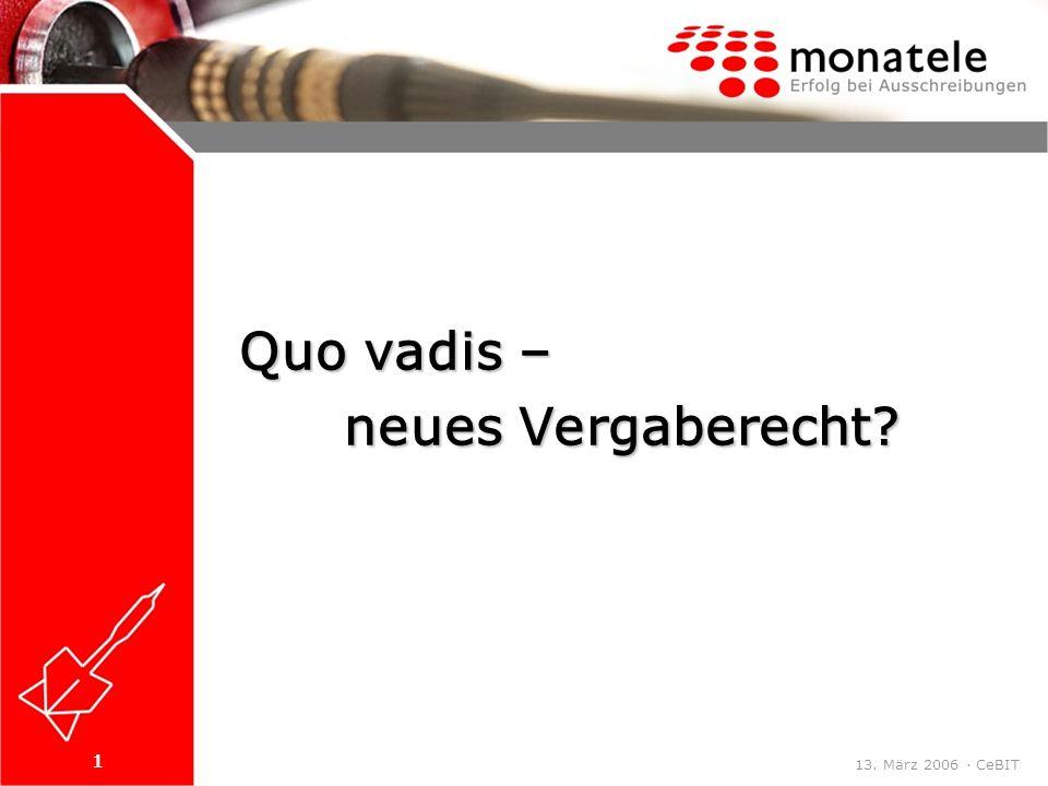 1 13. März 2006 · CeBIT Quo vadis – neues Vergaberecht