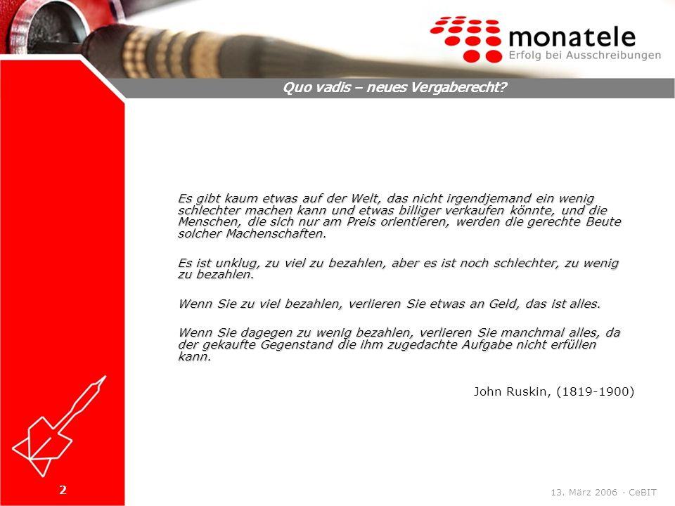 3 Quo vadis – neues Vergaberecht.13. März 2006 · CeBIT Das deutsche Vergaberecht ist zweigeteilt.