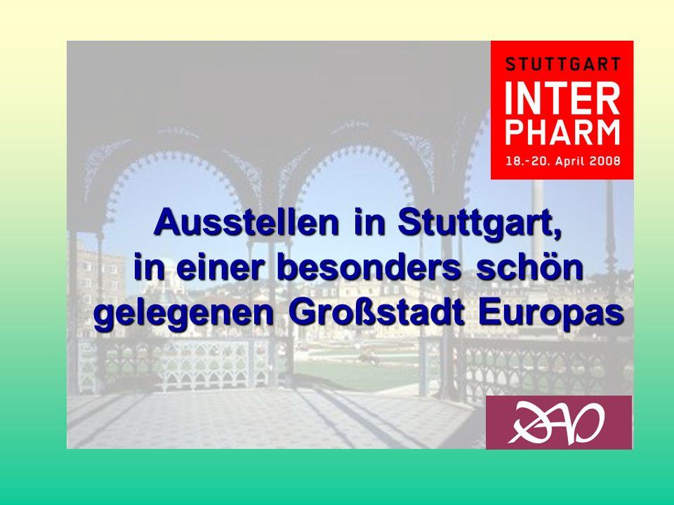 Ausstellen in Stuttgart, in einer besonders schön gelegenen Großstadt Europas