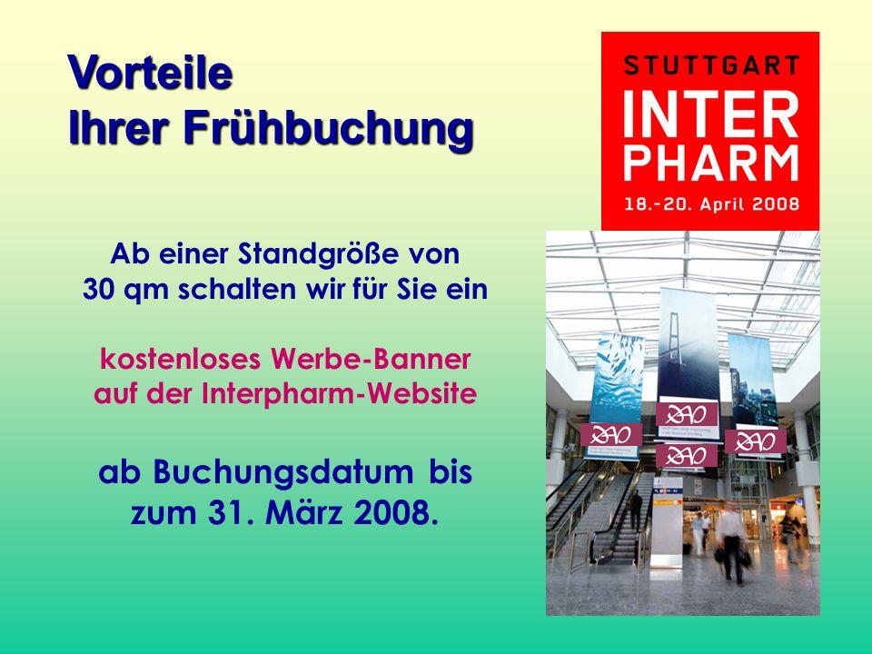 Ab einer Standgröße von 30 qm schalten wir für Sie ein kostenloses Werbe-Banner auf der Interpharm-Website ab Buchungsdatum bis zum 31. März 2008. Vor