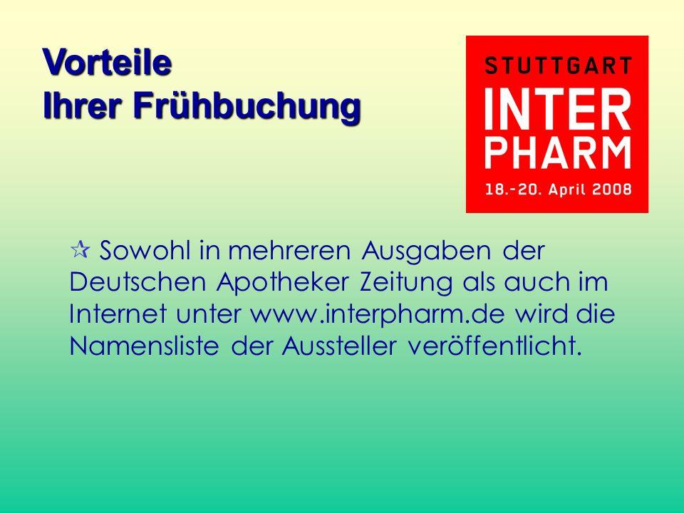Sowohl in mehreren Ausgaben der Deutschen Apotheker Zeitung als auch im Internet unter www.interpharm.de wird die Namensliste der Aussteller veröffent