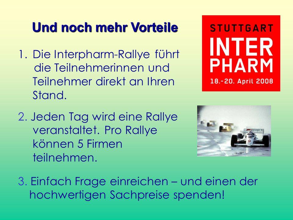 1.Die Interpharm-Rallye führt die Teilnehmerinnen und Teilnehmer direkt an Ihren Stand. Und noch mehr Vorteile 2. Jeden Tag wird eine Rallye veranstal