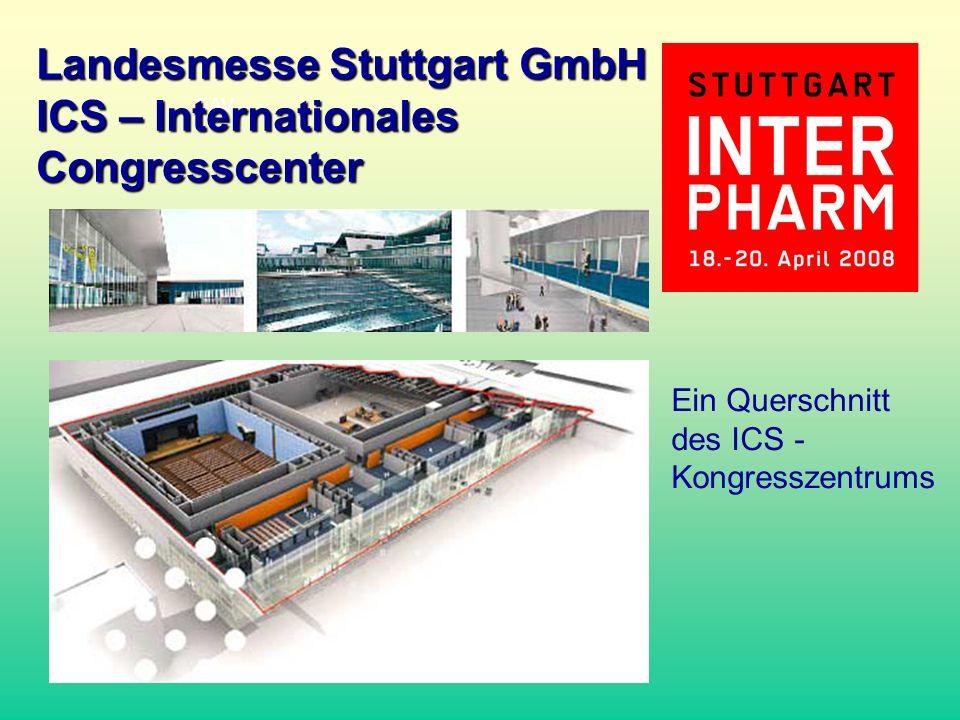 DAV Landesmesse Stuttgart GmbH ICS – Internationales Congresscenter Ein Querschnitt des ICS - Kongresszentrums