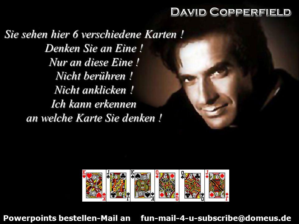 Powerpoints bestellen-Mail an fun-mail-4-u-subscribe@domeus.de Sie sehen hier 6 verschiedene Karten .
