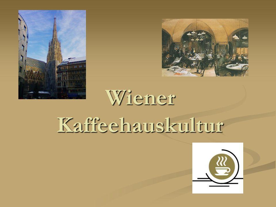 2Johanna Skuk, Juli 2013 Wiener Kaffeehauskultur Wien ohne Kaffeehaus ist undenkbar.