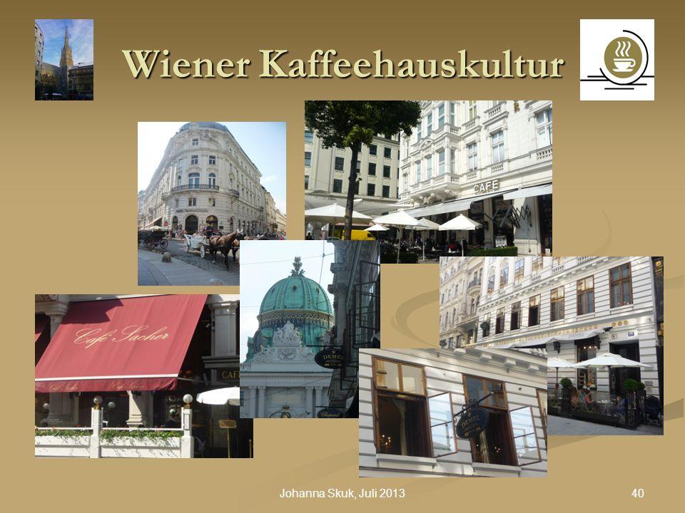 40Johanna Skuk, Juli 2013 Wiener Kaffeehauskultur