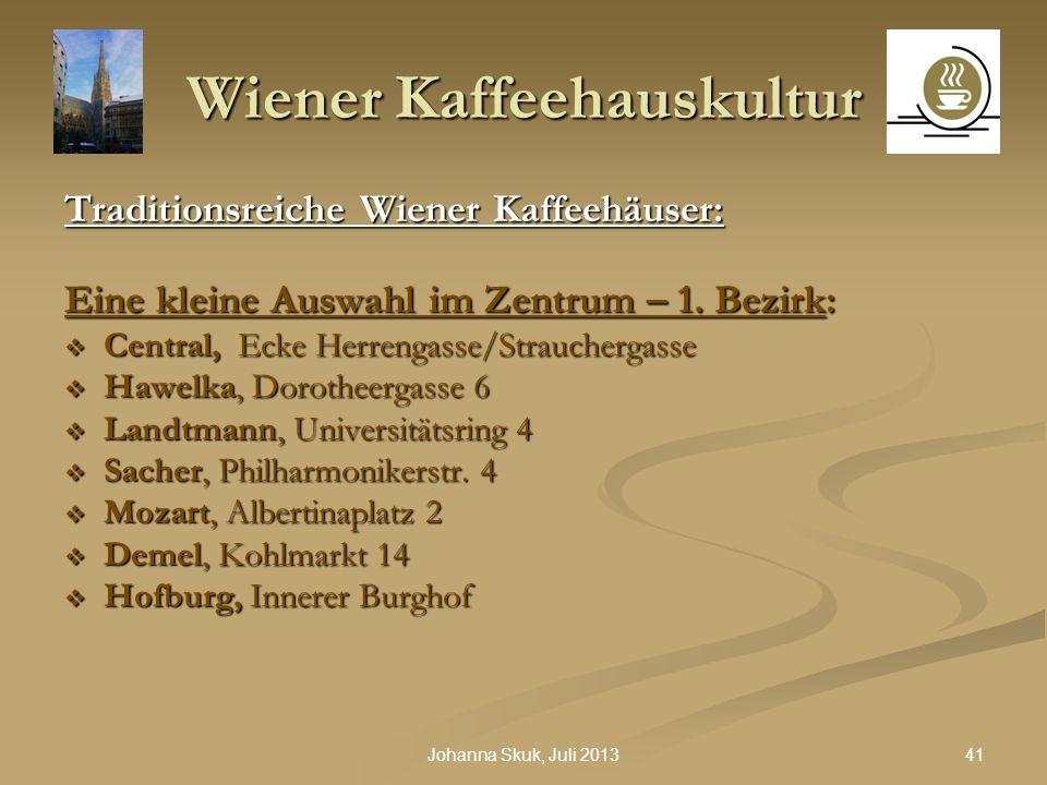41Johanna Skuk, Juli 2013 Wiener Kaffeehauskultur Traditionsreiche Wiener Kaffeehäuser: Eine kleine Auswahl im Zentrum – 1. Bezirk: Central, Ecke Herr