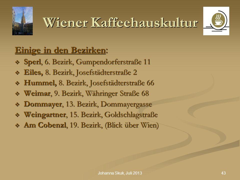 43Johanna Skuk, Juli 2013 Wiener Kaffeehauskultur Einige in den Bezirken : Sperl, 6. Bezirk, Gumpendorferstraße 11 Sperl, 6. Bezirk, Gumpendorferstraß
