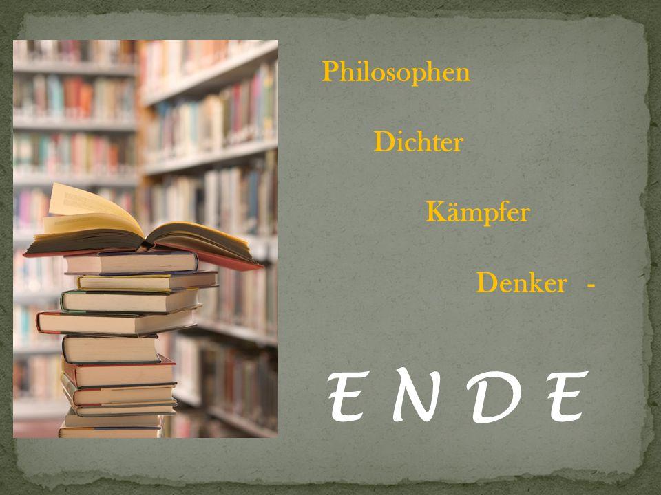 Philosophen Dichter Kämpfer Denker - E N D E