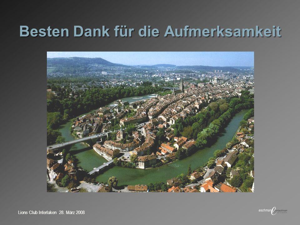 Lions Club Interlaken 28. März 2008 Besten Dank für die Aufmerksamkeit