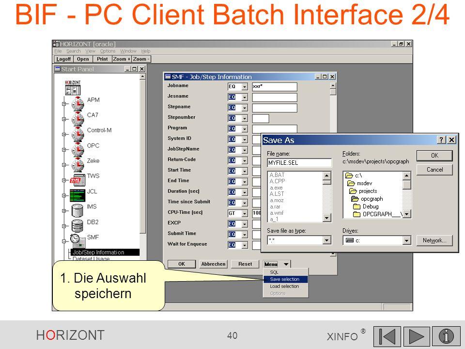 HORIZONT 40 XINFO ® BIF - PC Client Batch Interface 2/4 1. Die Auswahl speichern