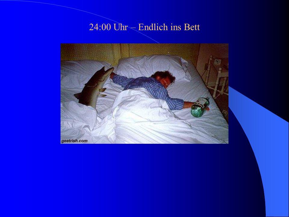 24:00 Uhr – Endlich ins Bett