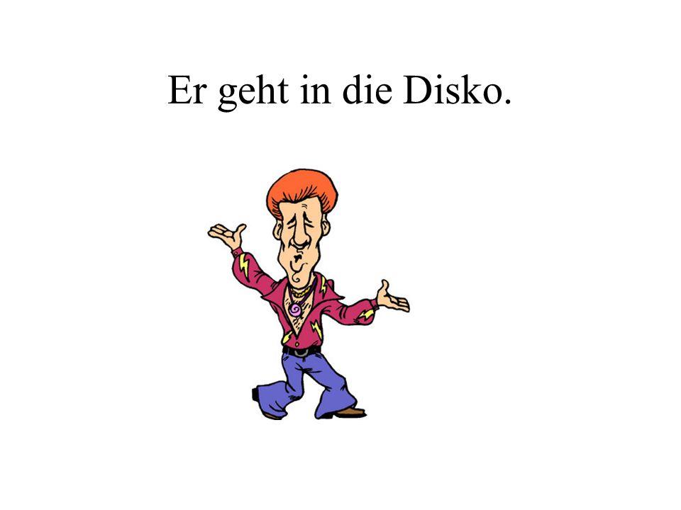 Er geht in die Disko.
