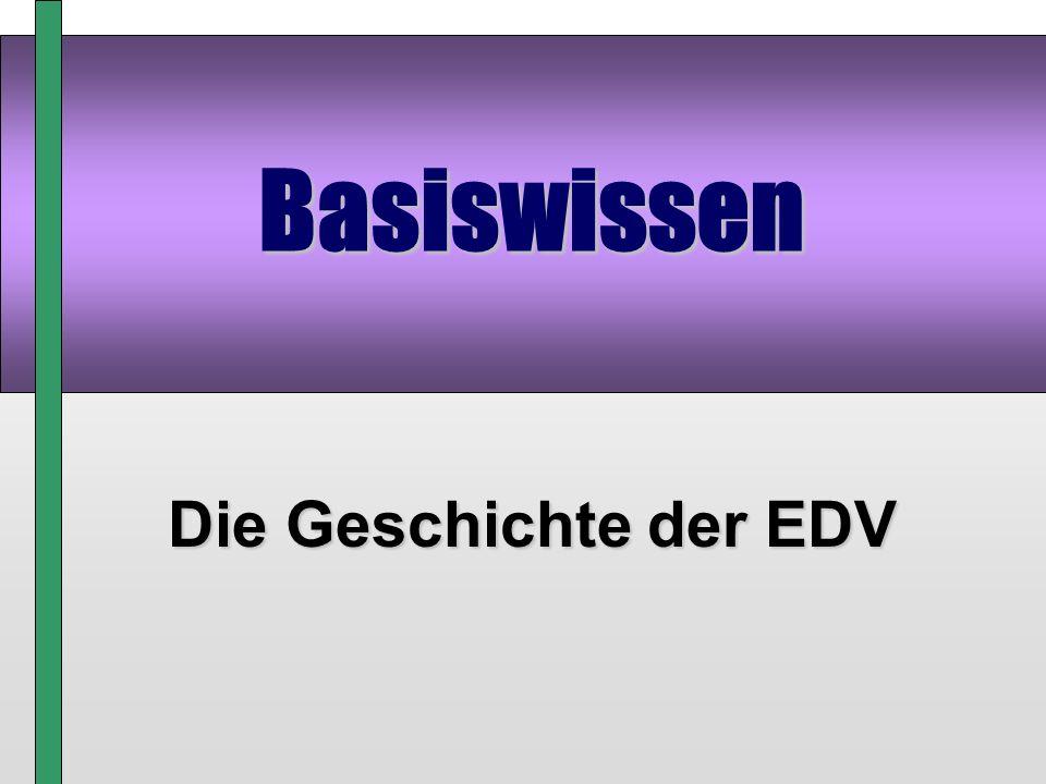 Basiswissen Die Geschichte der EDV