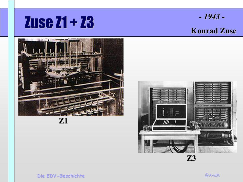 @AvdM Die EDV-Geschichte Zuse Z1 + Z3 - 1943 - Z1 Z3 Konrad Zuse