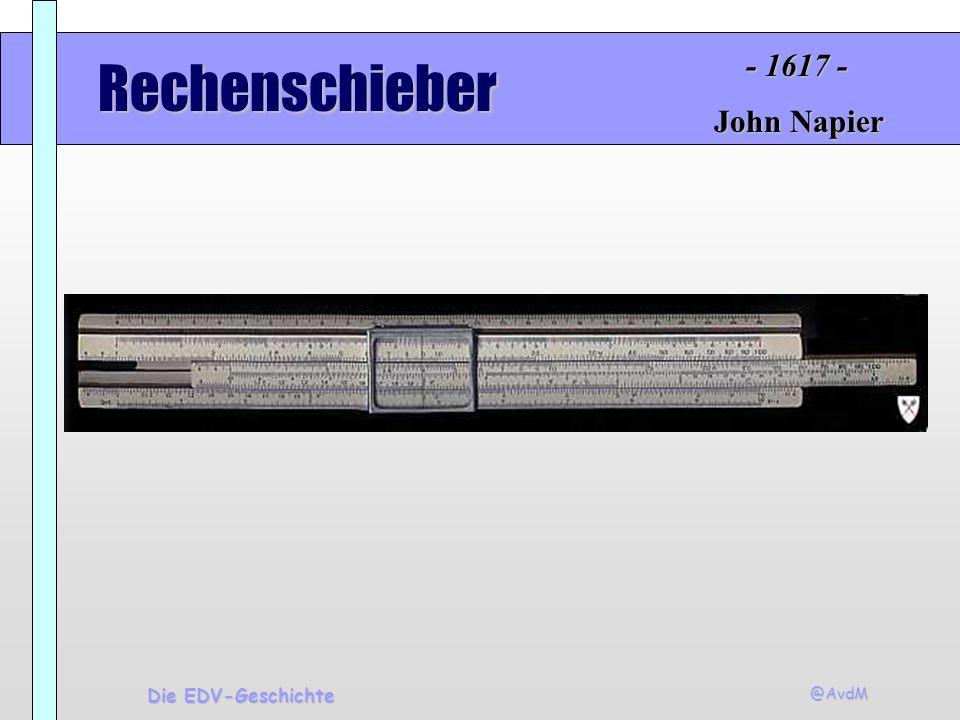 @AvdM Die EDV-Geschichte Rechenschieber John Napier - 1617 -
