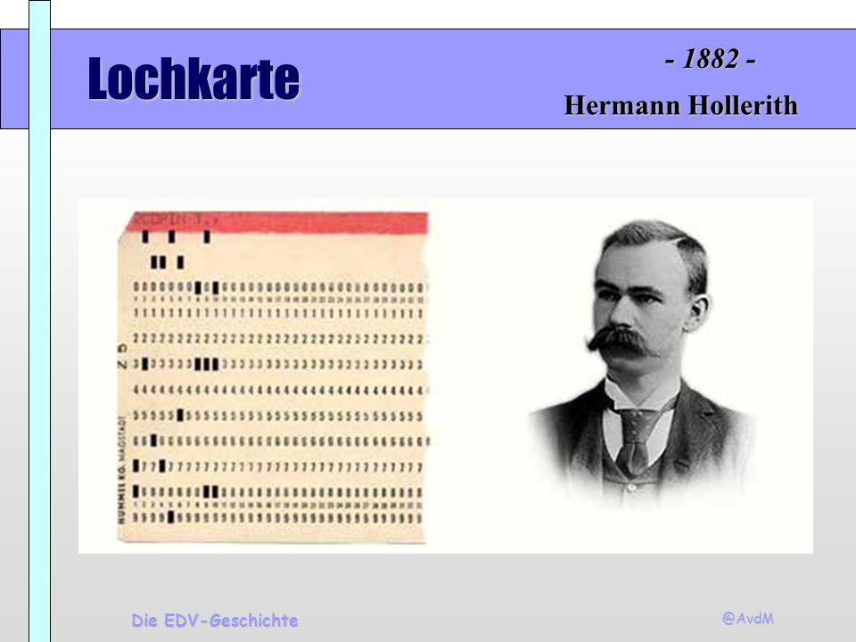 @AvdM Die EDV-Geschichte Lochkartenmaschine Hermann Hollerith - 1882 -